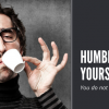 Humble Yourselves: You Don't Know It All